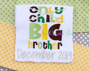 Only Child Expiring Embroidered Shirt - Sibling Shirt - Big Brother Shirt - Birth Announcement