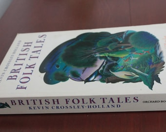 British Folk Tales by Kevin Crossley-Holland. 55 tales. Softcover book.