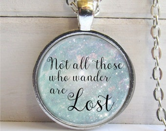 Not All Who Wander Are Lost Necklace, Quote Jewelry, Travel Gift