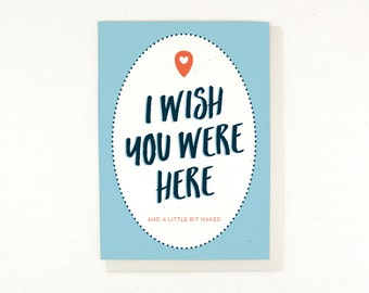 Wish You Were Here And a little bit naked card, wish you were here card, funny missing you, silly card, adult card, miss you