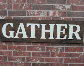 Gather Sign, Dining Room Sign, 12X42, Fixer Upper Sign, Dining Room Wall Art, Rustic Sign, Gather Fixer upper,
