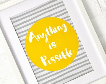 Anything is Possible, Quote Print, Mustard Yellow Print, Gift for Friend, Home Office Art, Wall Art, Home Decor, Modern Art, Yellow and Grey