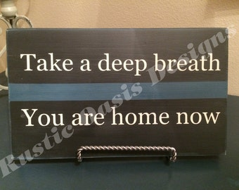 Take a deep breath  Law Enforcement | LEO Signs | Police Signs | Officer Signs | Deputy Signs | Thin Blue Line