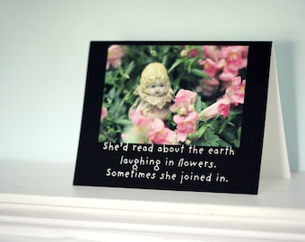 Flower Card Greeting She'd Read About The Earth Laughing in Flowers China Doll Claudia Stationary