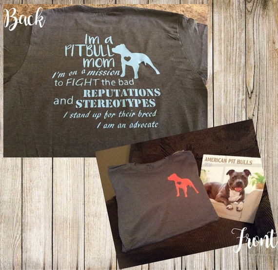 Pitbull mom advocate tshirt making a stand for the breed for Pitbull mom af shirt