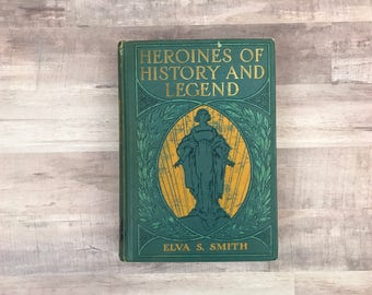 Heroines Of History And Legend - Elva Smith - Antique Book - Beautiful Book - 1921 - Lothrop Lee Shepard - Old Books - Storybook