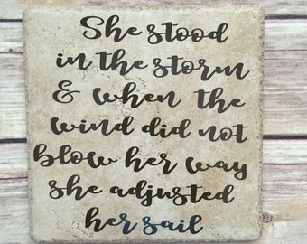 she stood in storm, strong women sign, inspirational quote, adjust her sail, uplifting sign, stood in storm, motivational quote, fatih quote