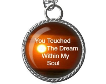 Dream Necklace, Dream Within My Soul, Inspirational Quote Image Pendant Key Chain Handmade