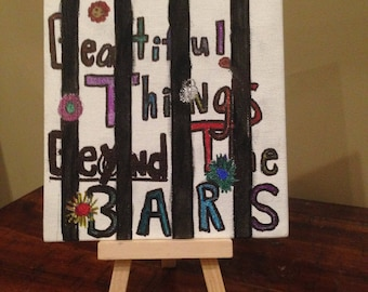 There's Beautiful Things Beyond the Bars