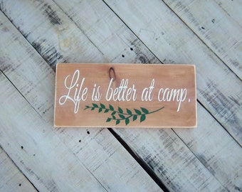Rustic Camp Sign/Life is better at camp/Rustic Sign/Hand painted/Wood Sign/Camp Decor/Cabin Decor/Lake house