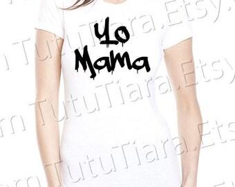 Yo Mama Shirt Graphic Tee Black and White T-shirt for girls, teens, women