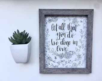 Let All That You Do Be Done in Love Hand Lettered Black and White Floral Printable Instant Download