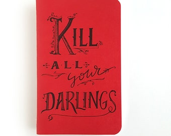 Kill All Your Darlings — Kraft or Blood Red Hand Lettered Notebook Journal —80 pages