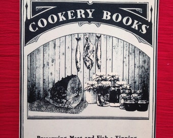 Preserving Meat and Fish. Tinning - Salting and Smoking. Recipes and Methods