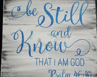 Be still and know that I am God quote sign