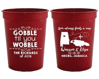 Gobble Til You Wobble, Thanksgiving Party Favors, Thanksgiving Custom Wedding Cups, Destination Cups, Thanksgiving Day Party Cups, 1229