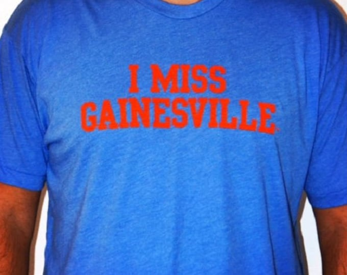 I MISS GAINESVILLE