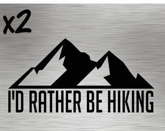 Two - Id Rather Be Hiking Decals - Stickers Vinyl explore adventure hike tent trail river lake mountians off road camping camp wander