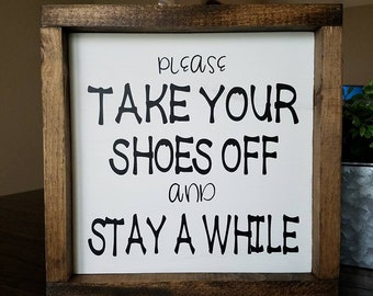 Please Take Your Shoes Off Farmhouse Wood Sign
