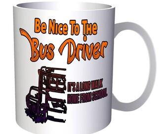 Always Be Nice To Bus Driver 11oz Mug aa108