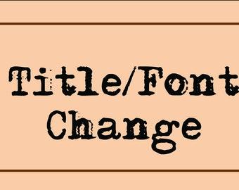 Title/Font Change