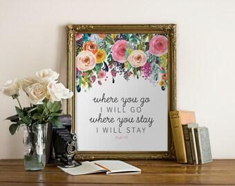 Ruth 1:16 Where You Go I Go Printable Art // digital art, typography, black, white wall print, Christian, bible home decor wedding decor