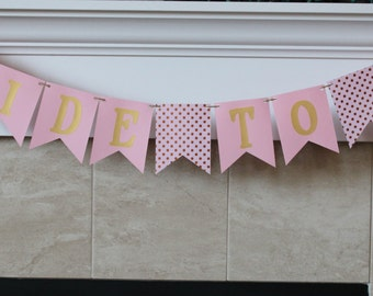 Bride To Be Banner / Pink & Gold / Polkadots