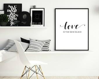 Love is the new black, Love Art Print, Wall Art, Inspirational wall art, Office wall decor, Minimalist black and white, Anniversary gift