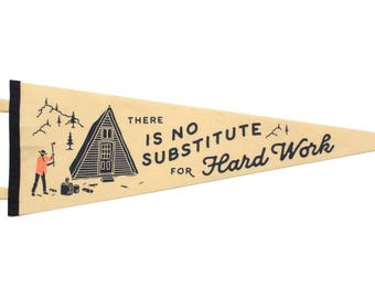 There is No Substitite for Hard Work Pennant