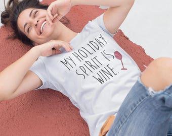 Christmas Shirts for Women- Wine Shirt- Holiday Shirts for Women- Holiday Spirit Shirt- Plus Size Christmas Shirt- Clever Holiday Shirt-