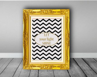 Let your light shine, Digital download, instant download, printable art, typographic print, light, shine, chevron, motivation, wall art