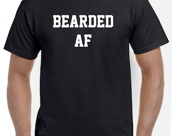 Bearded AF-Funny Beard T Shirt Bearded Man