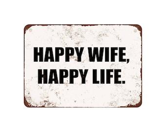 "Happy Wife Happy Life - Vintage Look 9"" X 12"" Metal Sign"