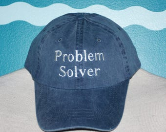 Problem Solver Embroidered baseball Hat - Custom Embroidered baseball cap - Problem Solver hat - Problem Solver Gift
