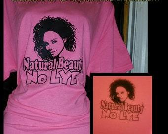 Natrual Beauty No Lye T Shirt