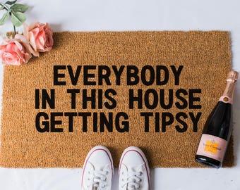 Tipsy Doormat - Funny Doormat  - Welcome Door Mat - Housewarming Gift - Booze Doormat - Funny Doormats - Funny Door Mat - Wine Doormat - Rug