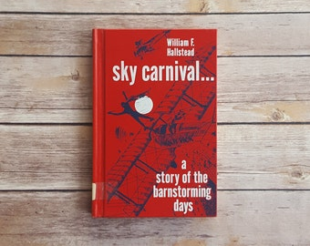 Sky Carnival A Story of The Barnstorming Days Pilot Fiction Adventure Airplane Decor Aviation Tale Maroon Room Decor Biplane Boys Book Gift