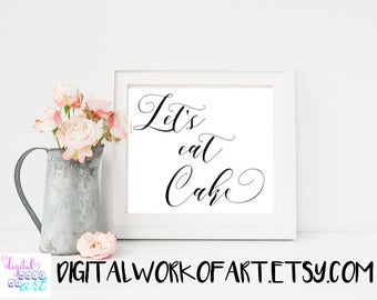 Let's Eat Cake Sign, DIY Rustic Wedding Cake Reception Table Decor Printable PDF Sign, Calligraphy, wedding decor, instant download, #AI-06
