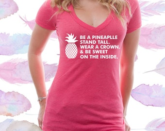Be A Pineapple Stand Tall Wear A Crown & Be Sweet On The Inside V Neck Shirt [C0184]