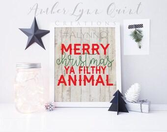 Merry Christmas Ya Filthy Animal Printable - Rustic Christmas Decor