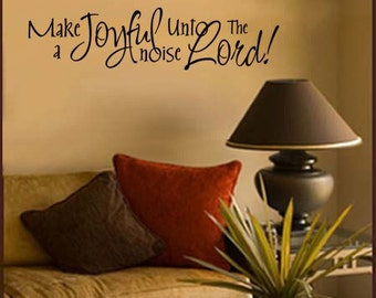 Wall Decal Make a Joyful Noise unto the Lord - Scripture Wall Decals