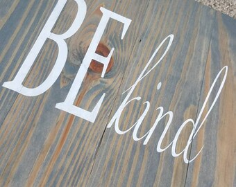 Be Kind~ Pallet Sign ~ Hand Painted ~ Home Decor