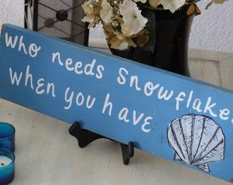 Who Needs Snowflakes beach sign, coastal holiday decor, holiday sign, beach holiday decor, beach holiday sign, beach winter sign