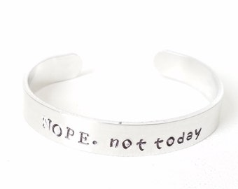 Custom Hand Stamped Jewelry Cuff Humurous Quote NOPE NOT TODAY Mantra