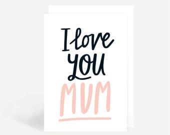 I Love You Mum Greetings Card