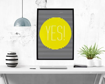 Yes! Print // Prints, Yes, Yellow, Nursery, Inspirational Print, Motivational, Inspirational, Black and White, Quotes, Positivity Quote