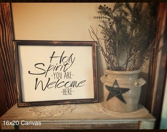Holy Spirit You Are Welcom Here Canvas Sign