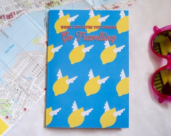 A5 TRAVEL JOURNAL / NOTEBOOK - When Life Gives You Lemons Print