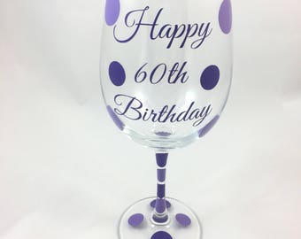 Happy 60th Birthday Wine Glass, 60th Birthday Wine Glass, 60th Birthday, Sixtieth Birthday, 60th, 60, 60th Birthday Favor, Wine Glass
