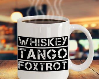 Whiskey Tango Foxtrot WTF Mug - Funny Cussing Swear Phonetic NATO ICAO Military Alphabet - 11oz 15oz ceramic coffee mug